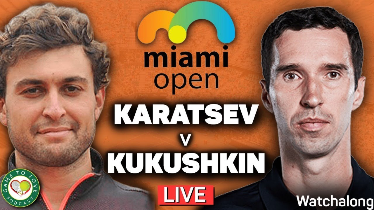 KARATSEV vs KUKUSHKIN | ATP Miami Open 2021 | GTL LIVE Tennis Watchalong -  YouTube