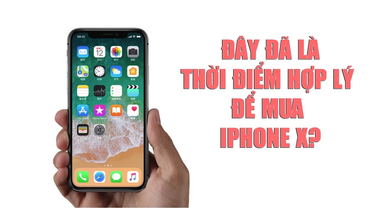 Ngay lúc này đã hợp lý để mua iPhone X?