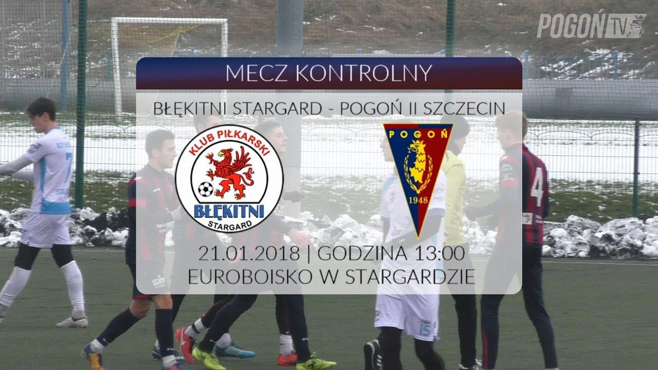 Mecz kontrolny: Błękitni Stargard – Pogoń II Szczecin 2:1 (1:1)