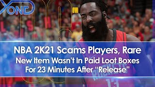 NBA 2K21 Scams Players, Rare New Item Wasn't In Paid Loot Boxes For 23 Minutes After Release