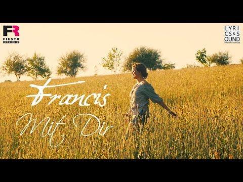 Francis - Mit Dir (Offizielles Video)