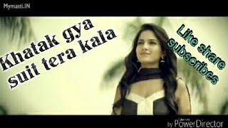 Khatak Gya Suit Tera Kala Masoom Sharma hit Song
