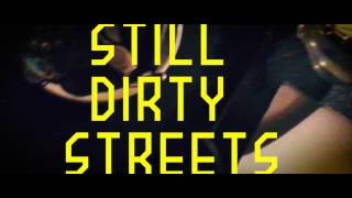 Still Dirty Streets (featuring Jeet Thayil)