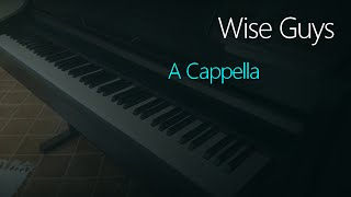 Wise Guys: A Cappella | Piano Cover