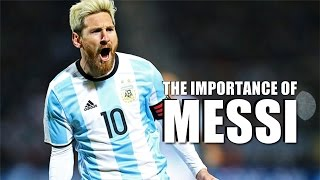 The Importance of Lionel Messi with Argentina