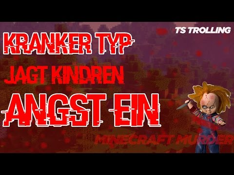 KRANKER TYP JAGT KINDERN IN MINECRAFT MURDER ANGST EIN!!!/TS/Server Trolling/Hunted Hack