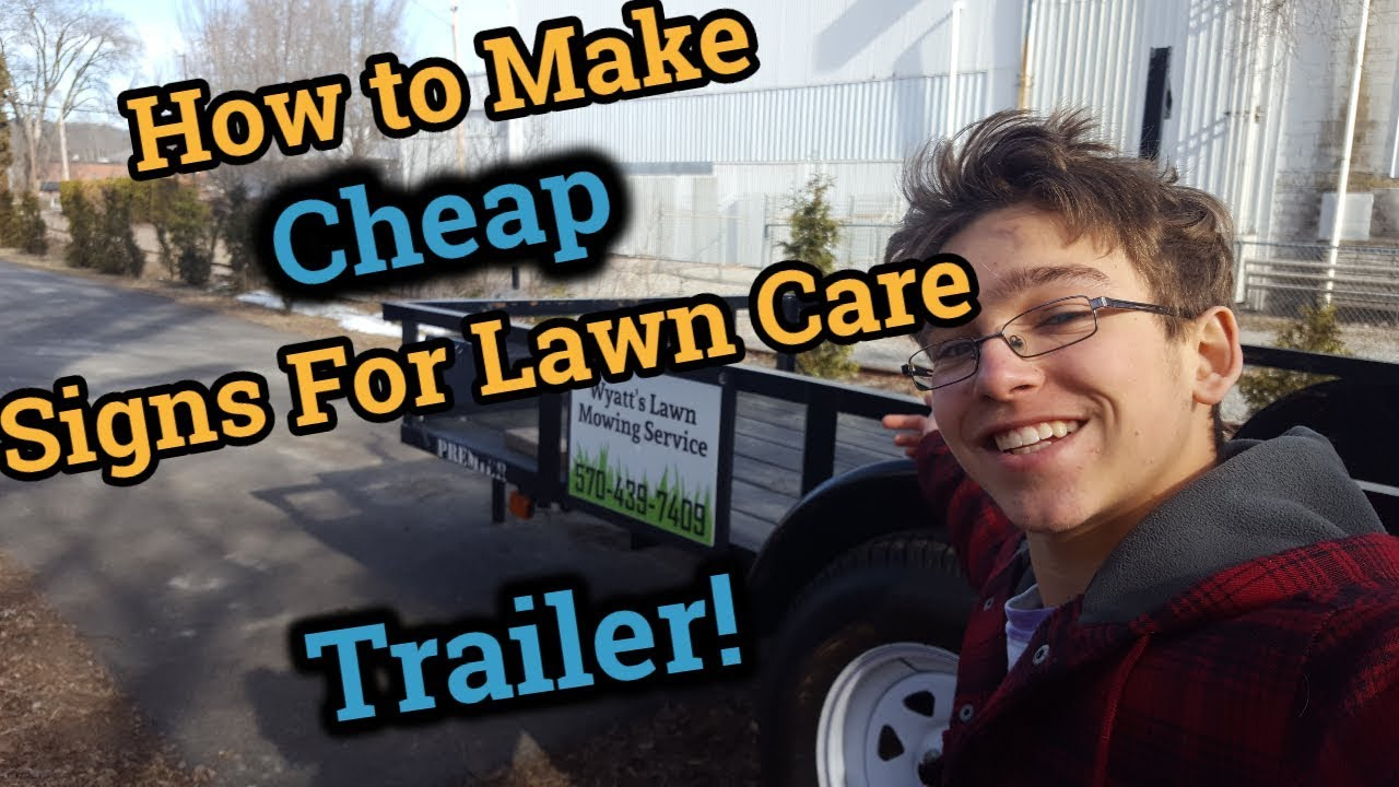 How To Make Cheap Trailer Signage Diy Lawn Care Trailer