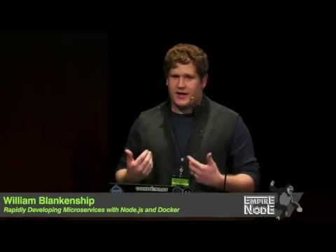 7. Rapidly Developing Microservices with Node js and Docker - William Blankenship