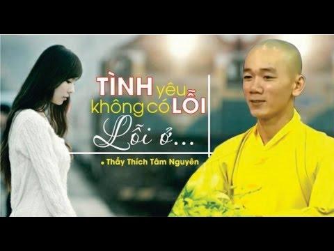 Tình yêu không có lỗi, lỗi ở… Bài giảng của thầy Tâm Nguyên về tình yêu giới trẻ (rất hay)