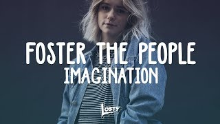 Foster The People - Imagination (Lyrics/Letras)