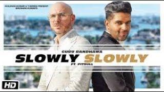 SLOWLY SLOWLY | Guru Randhawa ft. Pitbull | Bhushan Kumar |     ( LYRICS )