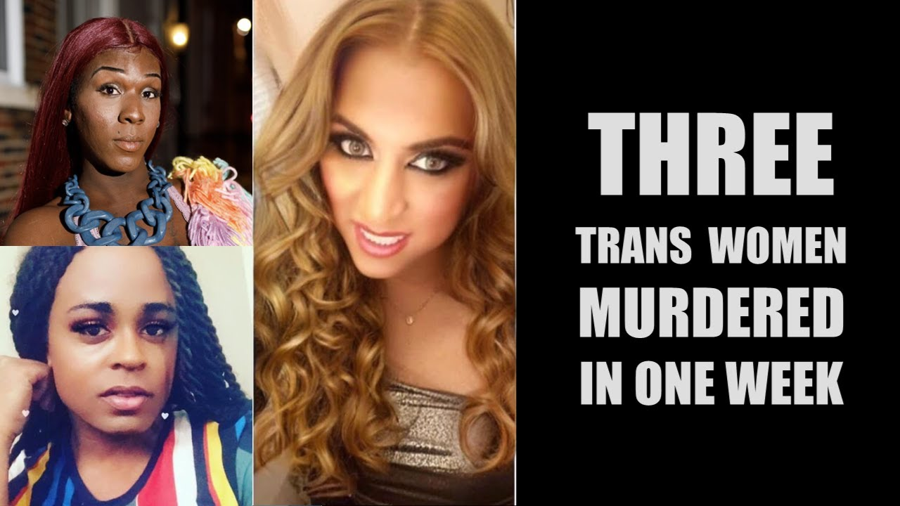 One Week, Three Murdered Trans Women