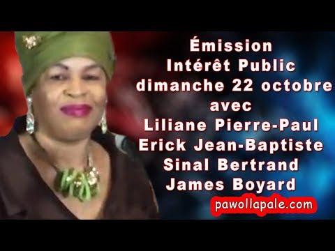 Dimanche 22 octobre 2017 - INTÉRÊT PUBLIC avec Liliane Pierre-Paul (Part 1)