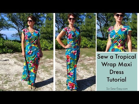 Sew a tropical wrap maxi dress