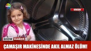 Çamaşır makinesinde akılalmaz ölüm