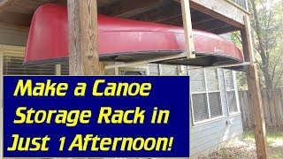 Make A Canoe Storage Rack In One Afternoon