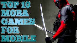 TOP 10 MOBA GAMES FOR MOBILE 2017 | ANDROID & IOS | MOST PLAYED GAMES
