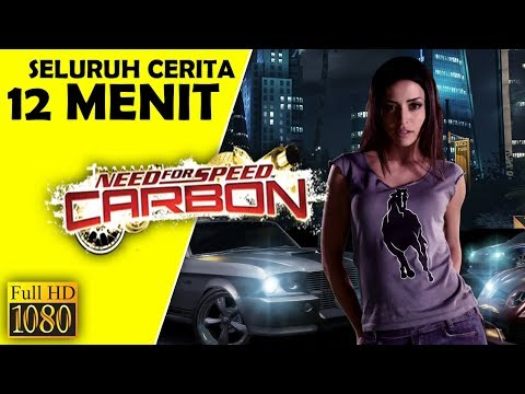 Seluruh Alur Cerita Need For Speed Carbon Hanya 12 MENIT - NFS Carbon 2006 Indonesia !!