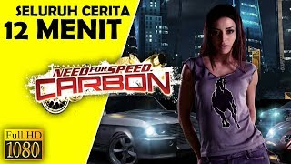 Seluruh Alur Cerita Need For Speed Carbon Hanya 12 MENIT - NFS Carbon 2006