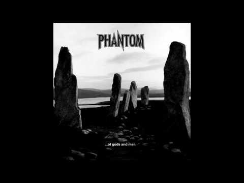 Phantom - ...of Gods and Men (Full Album) - 2014