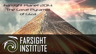 farsight planet 2014 great pyramid of giza