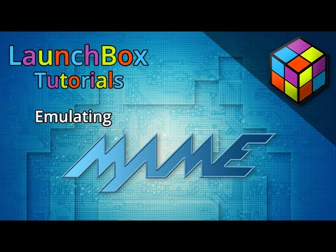 Emulating the Arcade (MAME)  - LaunchBox Tutorials