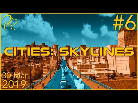 Cities: Skylines | 30th March 2019 | 6/6 | SquirrelPlus