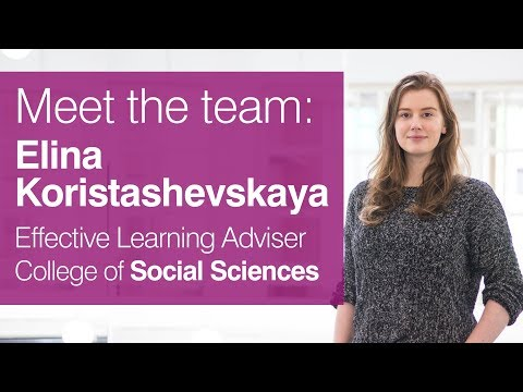 Elina Koristashevskaya: Effective Learning Adviser, College of Social Sciences