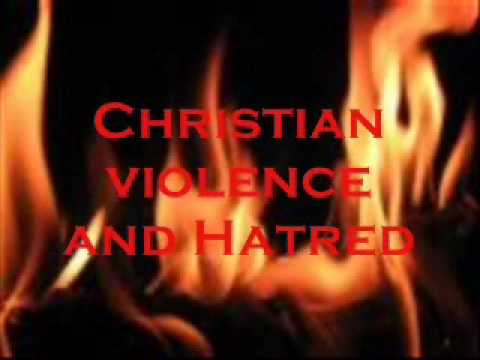 Christian violence and Hatred