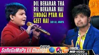 Dil Bekarar Tha - Zindagi Pyar Ka Geet Hai - Zaid Ali - Ananya - Lil Champs 2020 - Himesh - Javed