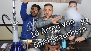10 ARTEN VON SHISHARAUCHERN #2