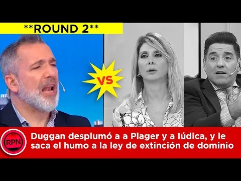 *ROUND 2* Duggan desplumó a Plager y a Iúdica, y le saca el humo a la ley de extinción de dominio