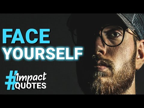 You Need to Face the Difficult Things | Impact Quotes