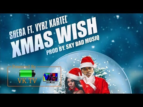 Sheba x Vybz kartel - Xmas Wish (November 2018)