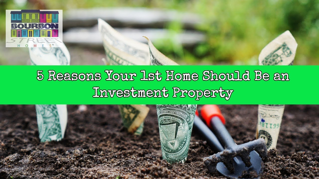 5 Reasons Why Your First Home Should be