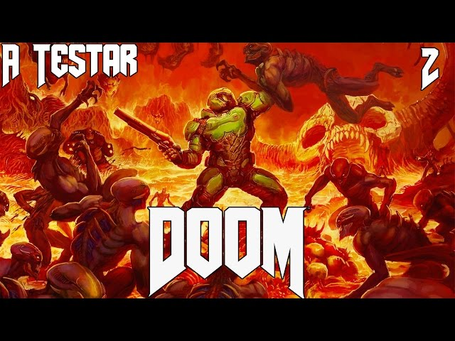 A Testar - Doom (Open Beta) - WarPath - Demoin das Taipas
