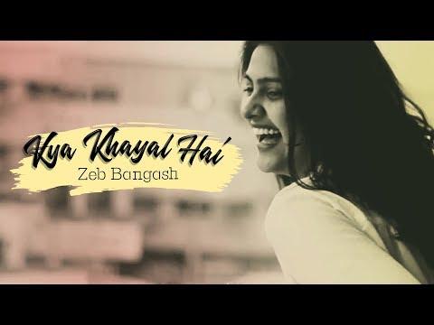 Kya Khayal Hai | Zeb Bangash | The Dewarists