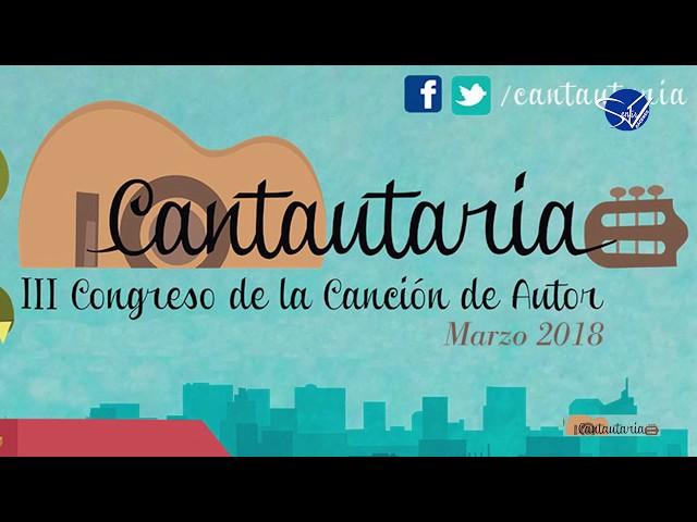 CANTAUTARIA 2018 III Encuentro de Cantautores - Homenaje a la Mujer Cantautora