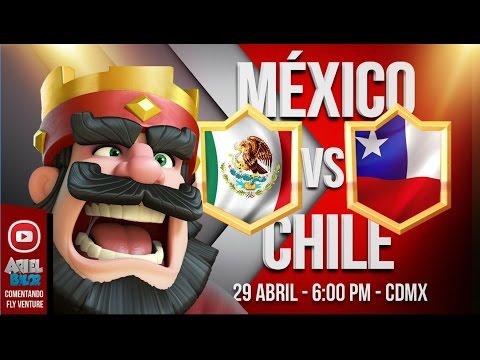 Clash Royale  -  Mexico vs Chile / Rumbo al Mundial / Fly comentando y Wanderch