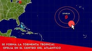 Se forma la tormenta tropical Ofelia en el centro del Atlántico