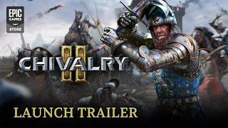 Chivalry 2 - Launch Trailer