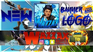 NEW BANNER AND LOGO [MY BEST] AND WAZZAX'S FORTNITE GFX PACK IS COMING