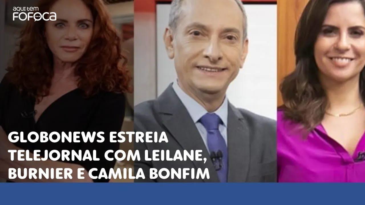 GloboNews estreia telejornal com Leilane, Burnier e Camila Bonfim