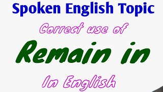 Use of Remain | Spoken English Learning Video | Grammar Learning video | Learn English.