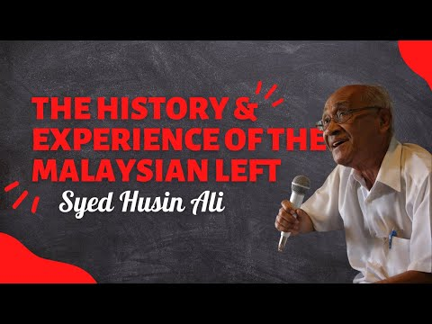 Lives on the Left: The History & Experience of the Malaysian Left, with Dr. Syed Husin Ali