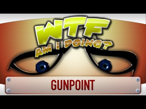 ► WTF Is... - Gunpoint ( WTF Am I Doing edition ) ?