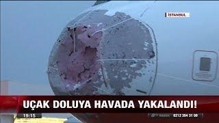 Uçak doluya havada yakalandı! - 28 Temmuz 2017