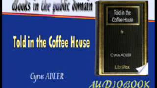 Told in the Coffee House Cyrus ADLER  Audiobook