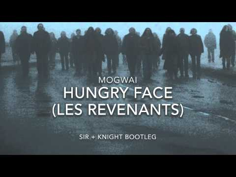 Mogwai - Hungry Face (Sir Knight Bootleg)