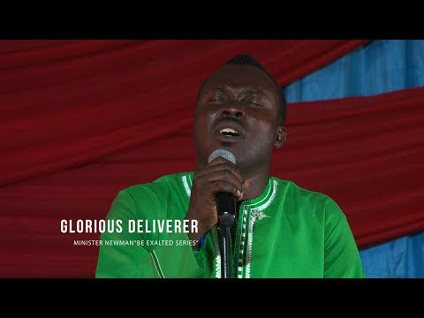 GLORIOUS DELIVERER by Minister Newman